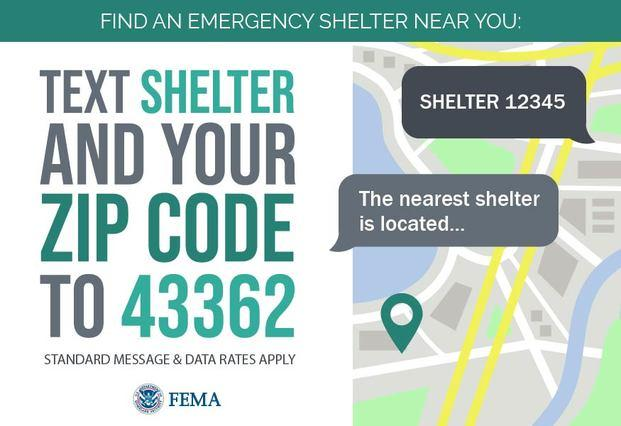 To locate an open emergency shelter, text SHELTER and a Zip Code to 43362.