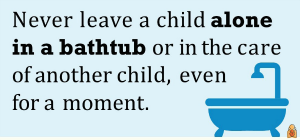 Never leave a child alone in a bathtub - HealthyChildren.org